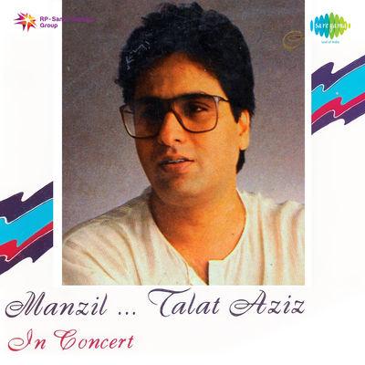 Manzil Talat Aziz In Concert
