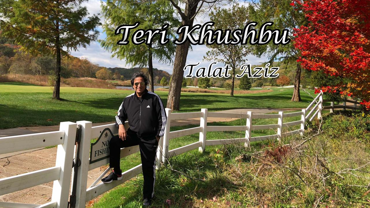 Teri Khushbu - Talat Aziz